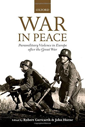 War in Peace: Paramilitary Violence in Europe after the Great War (The Greater War) by Robert Gerwarth (2012-12-12)