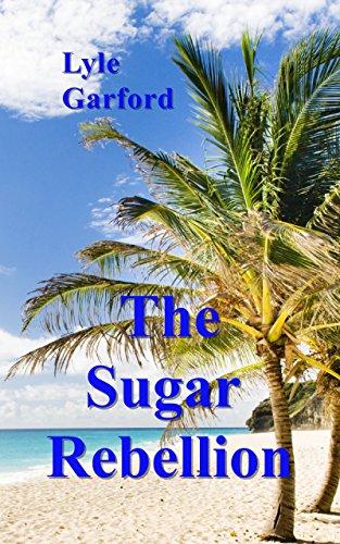 The Sugar Rebellion (The Evan Ross Series Book 4) (English Edition) por Lyle Garford