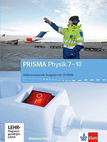 PRISMA Physik 7-10. Differenzierende Ausgabe Rheinland-Pfalz: Schülerbuch mit Schüler-CD-ROM Klasse 7-10 (PRISMA Physik. Differenzierende Ausgabe)
