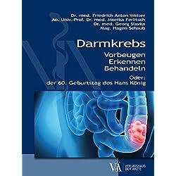 Darmkrebs: Vorbeugen - Erkennen - Behandeln oder der 60. Geburtstag des Hans König
