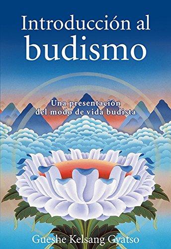 Introducción al budismo: Una presentación del modo de vida budista (Spanish Edition)