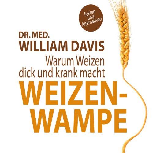 Buchseite und Rezensionen zu 'Weizenwampe: Warum Weizen dick und krank macht' von William Davis