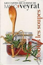Les cartes de cuisine de Marc Veyrat : Toutes les soupes