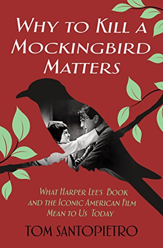 Why To Kill a Mockingbird Matters: What Harper Lee's Book and the Iconic American Film Mean to Us Today (English Edition)