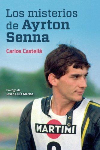 Los misterios de Ayrton Senna por Carlos Castella
