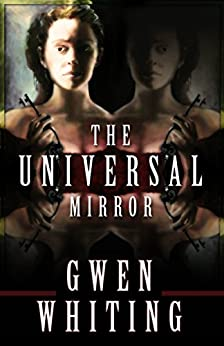 The Universal Mirror: Artifacts of Empire by [Gwen Whiting]