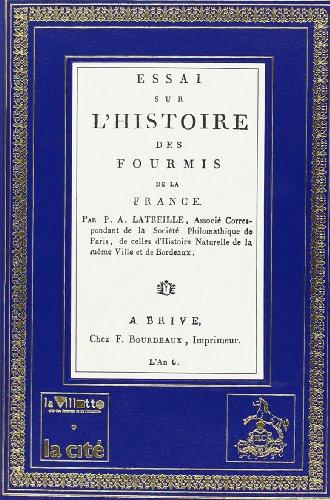 Essai Sur l'Histoire des Fourmis de la France. Présentation de Jean-Marc Drouin. (1798).