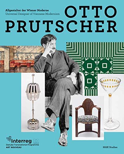 Otto Prutscher: Allgestalter der Wiener Moderne