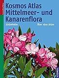 Kosmos Atlas Mittelmeer- und Kanarenflora (Kosmos-Naturführer) - Ingrid Schönfelder, Peter Schönfelder