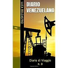 DIARIO VENEZUELANO: Diario di Viaggio n. 8 (Diarios de Viaje de Luca Belcastro, Band 8)