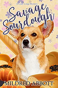 Savage Sourdough (Cozy Corgi Mysteries Book 4) by [Abbott, Mildred]