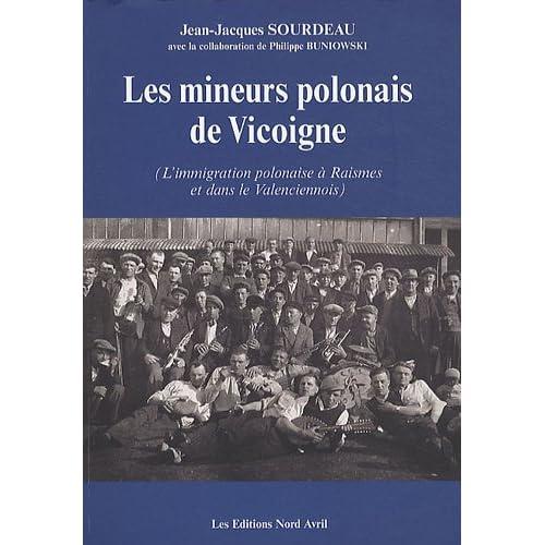 Les mineurs polonais de Vicoigne : L'immigration polonaise à Raismes et dans le Valenciennois
