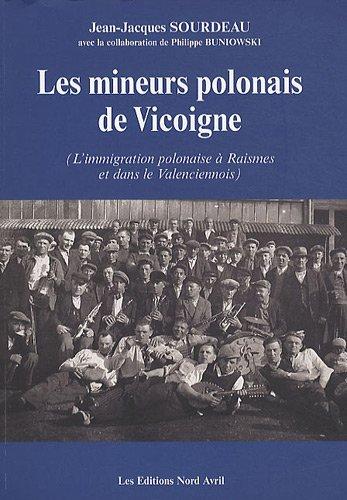 Les mineurs polonais de Vicoigne : L&#39...