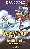 Peggy Sue et le chien bleu, Tome 10 - Le loup et la fée