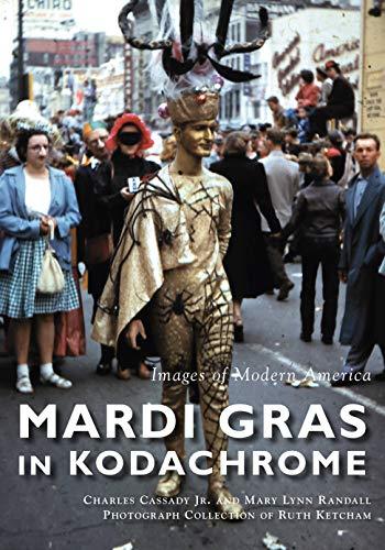 (Mardi Gras in Kodachrome (Images of Modern America))