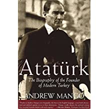 Ataturk: The Biography of the Founder of Modern Turkey by Andrew Mango (2002-08-26)