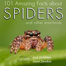 101 Amazing Facts About Spiders: ...And Other Arachnids