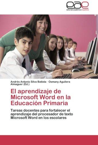 El aprendizaje de Microsoft Word en la Educación Primaria: Tareas docentes para fortalecer el aprendizaje del procesador de texto Microsoft Word en los escolares