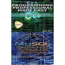 C++ Programming Professional Made Easy & MYSQL Programming Professional Made Eas: Volume 60