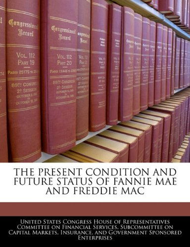 the-present-condition-and-future-status-of-fannie-mae-and-freddie-mac