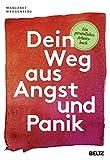 Dein Weg aus Angst und Panik: Ein persönliches Arbeitsbuch