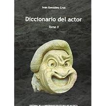 Diccionario Del Actor. Tomo II: 2