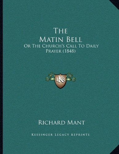 The Matin Bell: Or the Church's Call to Daily Prayer (1848)