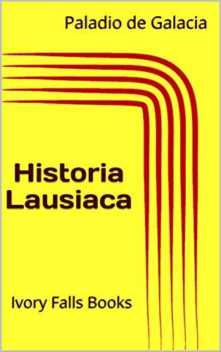 Historia Lausiaca: Ivory Falls Books por Paladio de Galacia