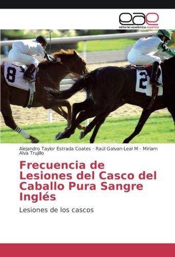 Frecuencia de Lesiones del Casco del Caballo Pura Sangre Inglés: Lesiones de los cascos por Alejandro Taylor Estrada Coates