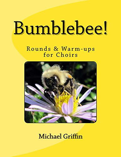 Bumblebee! Rounds & Warm-ups for Choirs (English Edition)