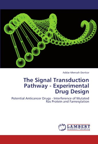 The Signal Transduction Pathway - Experimental Drug Design: Potential Anticancer Drugs - Interference of Mutated Ras Protein and Farnesylation