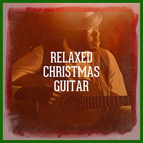 Relaxed Christmas Guitar (Guitar Acoustic Maestro)