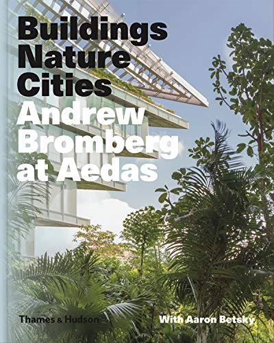 Andrew Bromberg at aedas : Buildings, nature, cities