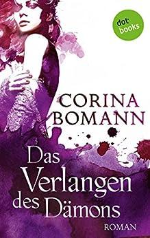 Das Verlangen des Dämons - Ein Romantic-Mystery-Roman: Band 3 von [Bomann, Corina]
