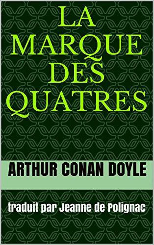 la marque des quatres: traduit par Jeanne de Polignac