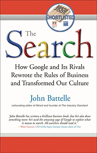 The Search: How Google and Its Rivals Rewrote the Rules of Business and Transformed Our Culture (English Edition)