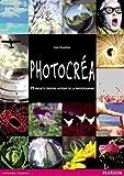 Photocréa - 75 projets créatifs autour de la photographie