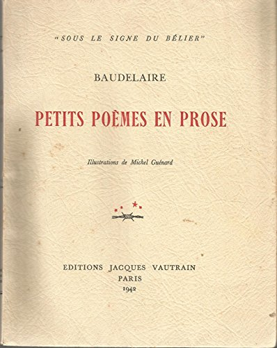 Baudelaire. Petits poèmes en prose : . Illustrations de Michel Guénard. Avant-propos par Georges Bouquet