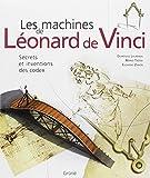 Les machines de Léonard de Vinci : Secrets et inventions des codex