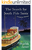 The Search for South Pole Santa: A Christmas Adventure (English Edition)