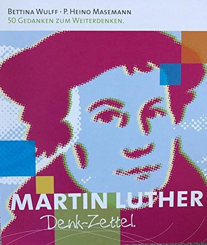 """Martin Luther """"Denk-Zettel"""" von Bettina Wulff und Pastor Heino Masemann"""