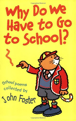 Why do we have to go to school? : school poems