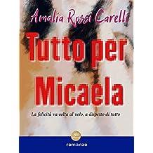 Tutto per Micaela (Italian Edition)