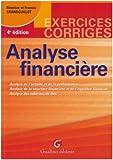 Analyse financière - Analyse de l'activité et de la performance, analyse de la strucure financière et de l'équilibre financier, analyse des tableaux de flux