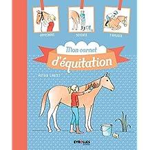 Mon carnet d'équitation : Apprendre, soigner, s'amuser