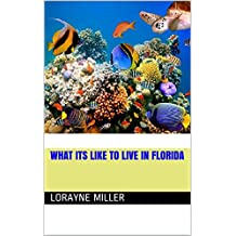 What its like to live in Florida (English Edition)