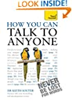 How You Can Talk To Anyone: Teach You...