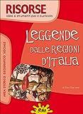 Leggende dalle regioni d'Italia. Per la Scuola elementare