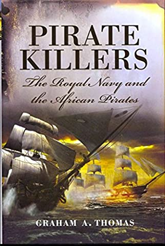 [Pirate Killers: The Royal Navy and the African Pirates] (By: