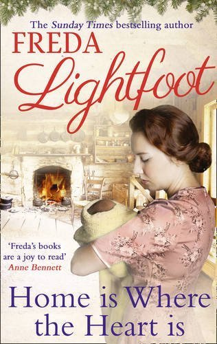 Home Is Where The Heart Is by Freda Lightfoot (2015-11-19)